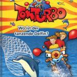 09_Tom Turbo_Wo ist der tanzende Delfin